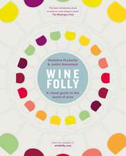Wine Folly: A Visual Guide to the World of Wine