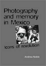Photography and Memory in Mexico