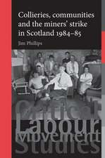 Phillips, J: Collieries, Communities and the Miners' Strike