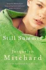 Mitchard, J: Still Summer