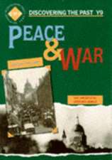 Descovering the past: Peace and War
