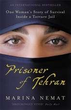 Prisoner of Tehran: One Woman's Story of Survival Inside a Torture Jail