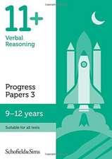 11+ Verbal Reasoning Progress Papers Book 3: KS2, Ages 9-12