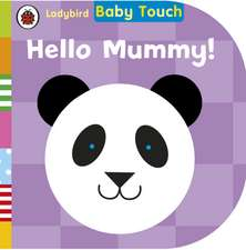 Baby Touch Hello, Mummy!