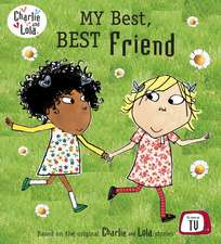 Charlie and Lola: My Best, Best Friend
