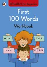 First 100 Words workbook: English for Beginners