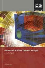 Geotechnical Finite Element Analysis