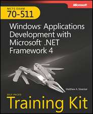 MCTS Self-Paced Training Kit (Exam 70-511):  Windows Application Development with Microsoft .NET Framework 4 [With CDROM]