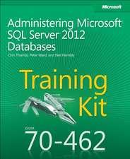 Training Kit (Exam 70-462):  Administering Microsoft SQL Server 2012 Databases [With CDROM]