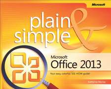 Microsoft Office Professional 2013 Plain & Simple:  Exams 77-427 & 77-428