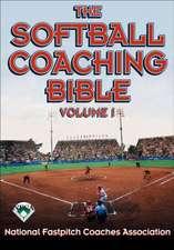 The Softball Coaching Bible, Volume I, the