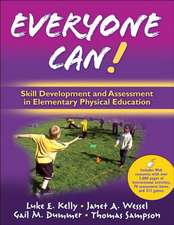 Everyone Can!:  Skill Development and Assessment in Elementary Physical Education [With Free Web Access]