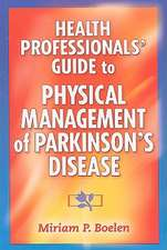 Health Professionals' Guide to Physical Management of Parkinson's Disease