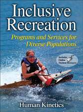 Inclusive Recreation:  Programs and Services for Diverse Populations [With Access Code]