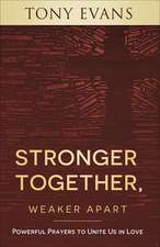 Prayers to Overcome Our Divisions: How God's Authority and Love Bring Us Together