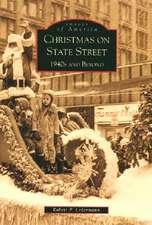 Christmas on State Street:  1940's and Beyond