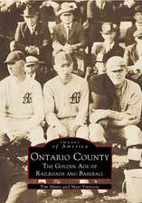 Ontario County:  The Golden Age of Railroads and Baseball