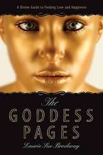 The Goddess Pages:  A Divine Guide to Finding Love and Happiness
