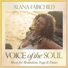 Voice of the Soul:  Music for Meditation, Yoga & Dance