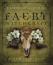 Forbidden Mysteries of Faery Witchcraft