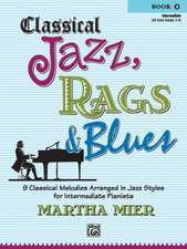Classical Jazz Rags & Blues, Bk 2: 9 Classical Melodies Arranged in Jazz Styles for Intermediate Pianists