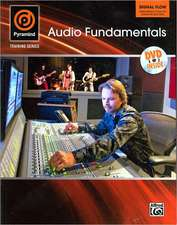Pyramind Training -- Audio Fundamentals:  Signal Flow -- Fundamental Tools of Sound Production, Book & DVD