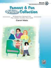 Famous & Fun Deluxe Collection, Book 2: Early Elementary to Elementary