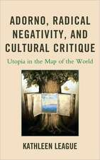 Adorno, Radical Negativity, and Cultural Critique