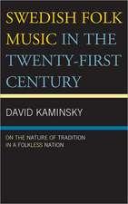 Swedish Folk Music in the Twenty-First Century