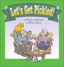 Let's Get Pickled!:  A Pickles Collection
