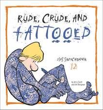 Rude, Crude, and Tattooed