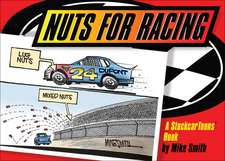 Nuts for Racing:  A Stockcar Toons Book