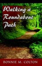 Walking a Roundabout Path