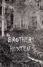 Brothers Huxten
