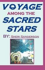 Voyage Among the Sacred Stars