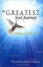The G.R.E.A.T.E.S.T. Soul Journey