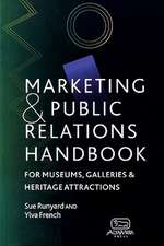 Marketing and Public Relations Handbook for Museums, Galleries and Heritage Attractions