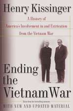 Ending the Vietnam War: A History of America's Involvement in and Extrication from the Vietnam War