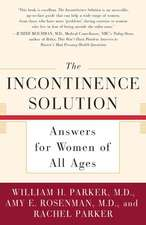 The Incontinence Solution:  Answers for Women of All Ages