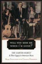 Will You Miss Me When I'm Gone?: The Carter Family and their Legacy in American Music