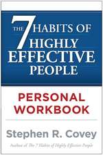 The 7 Habits of Highly Effective People Personal Workbook:  A Four-Step Guide to Getting Unstuck