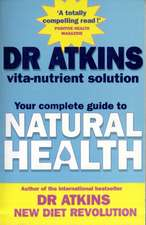 Dr Atkins' Vita-nutrient Solution: Your Complete Guide To Natural Health