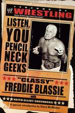 "The Legends of Wrestling - ""Classy"" Freddie Blassie: Listen, You Pencil Neck Geeks"