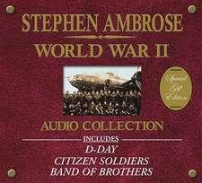 The Stephen Ambrose World War II Audio Collection