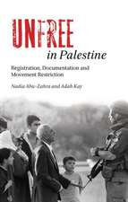 Unfree in Palestine:  Registration, Documentation and Movement Restriction