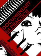 Documentary in Practice: Filmmakers and Production Choices