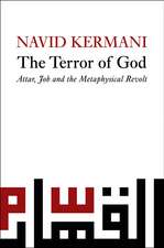 The Terror of God: Attar, Job and the Metaphysical Revolt