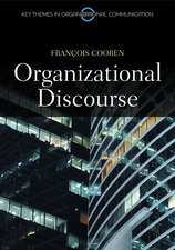 Organizational Discourse: Communication and Constitution