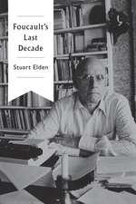 Foucault′s Last Decade