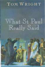 Wright, T: What St Paul Really Said
